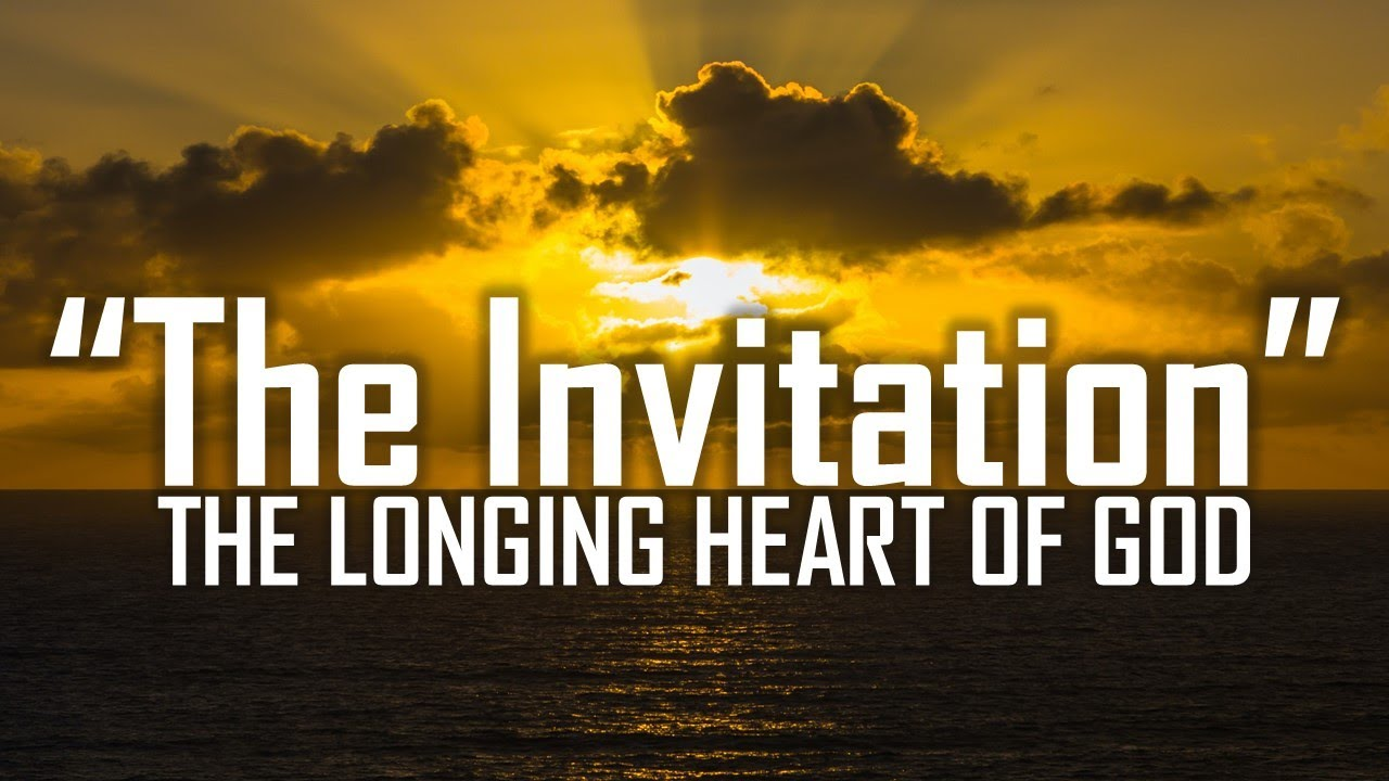 The Invitation; The Longing Heart of God