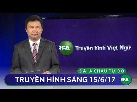 Tin tức thời sự sáng 15/06/2017   RFA Vietnamese News