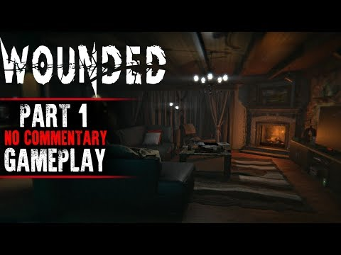 Wounded Gameplay - Part 1 (No Commentary)