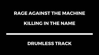 Rage Against the Machine - Killing In The Name (drumless)