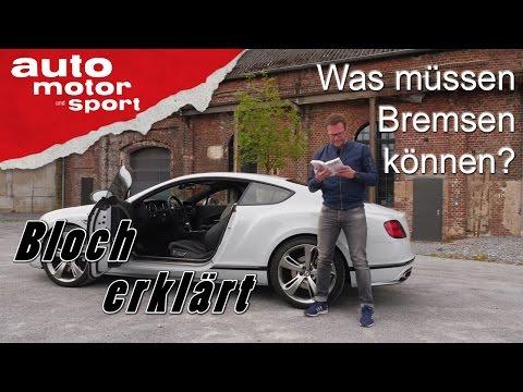 Was müssen Bremsen können? - Bloch erklärt #9   auto motor und sport
