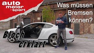 Was müssen Bremsen können? - Bloch erklärt #9 | auto motor und sport