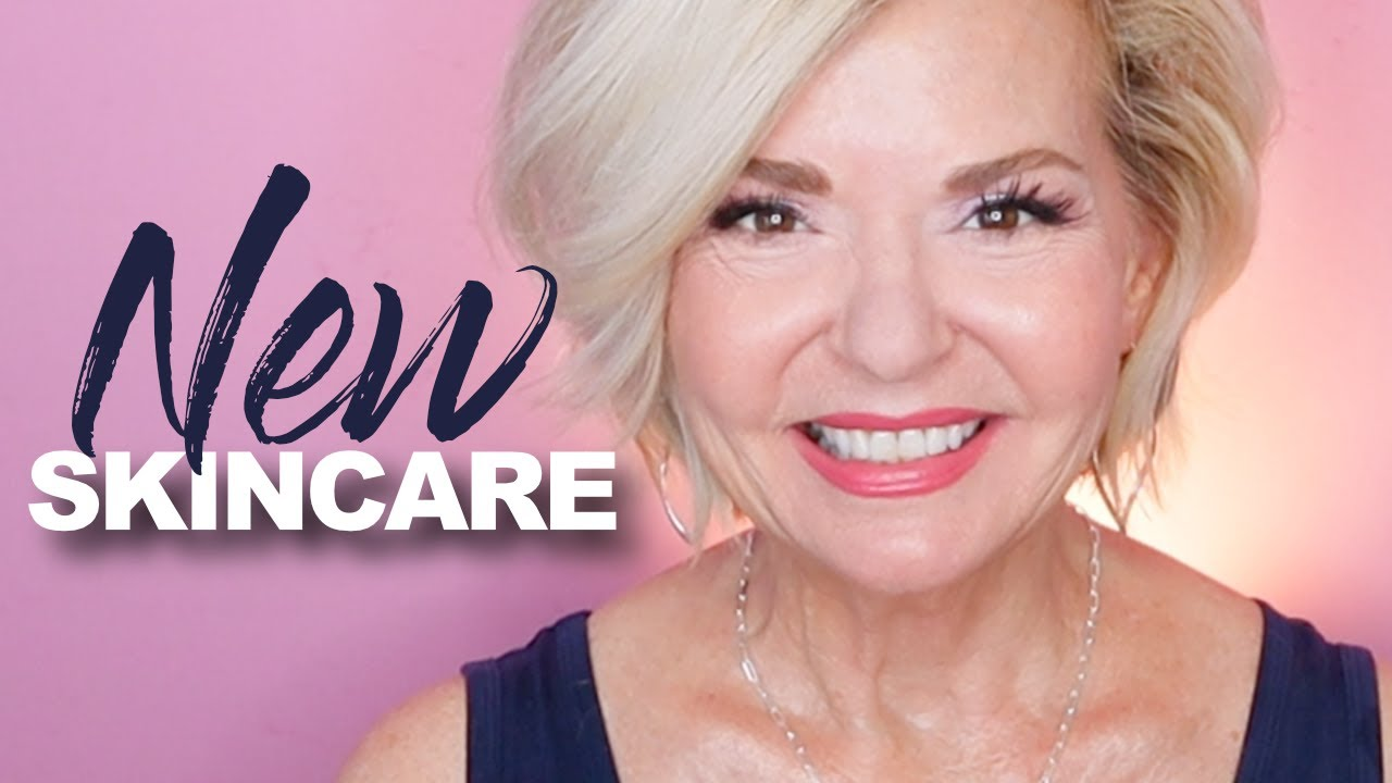 New Skincare + Amazing Tips Over 50