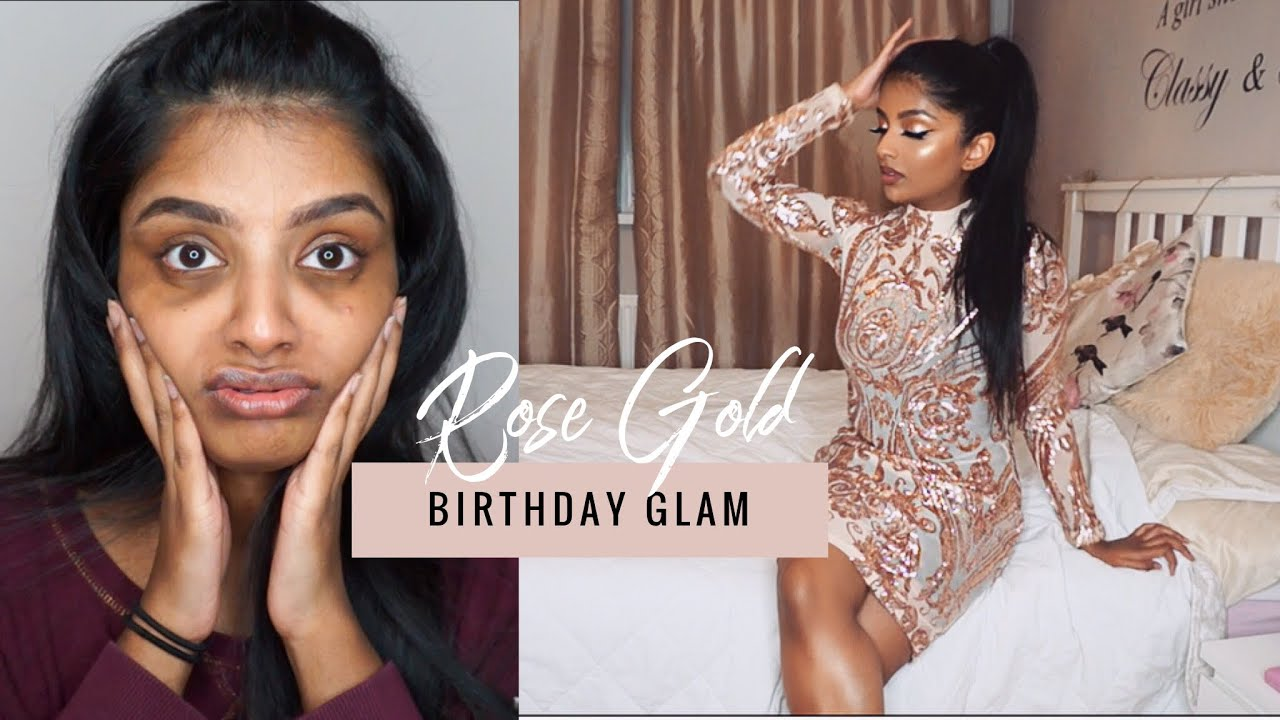 Get Ready With Me Rose Gold Birthday Glam Makeup Hair Outfit Youtube