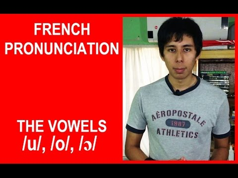 French Pronunciation For English Speakers: The Vowels  /u/, /o/, /ɔ/