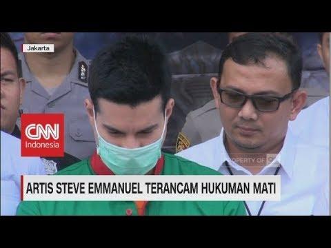 Steve Emmanuel Terancam Hukuman Mati