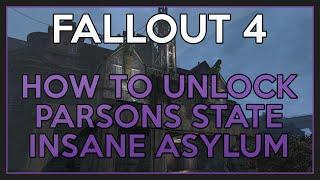 fallout 4   how to unlock parsons state insane asylum charisma bobblehead