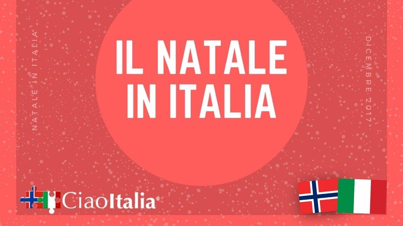 Come Si Festeggia Il Natale In Italia Sprakskolen Ciao Oslo Youtube