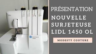 Présentation Nouvelle Surjeteuse Lidl 1450 OL  !
