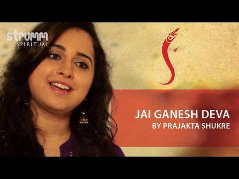 Jai Ganesh Deva Aarti by Prajakta Shukre