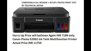Canon Pixma G2002 Ink Tank Printer Unboxing FULL Review and Photo Print Test HINDI TECHNICAL ASTHA
