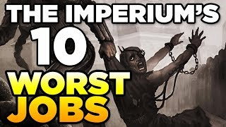 THE IMPERIUM'S 10 WORST JOBS | WARHAMMER 40,000 Lore / History