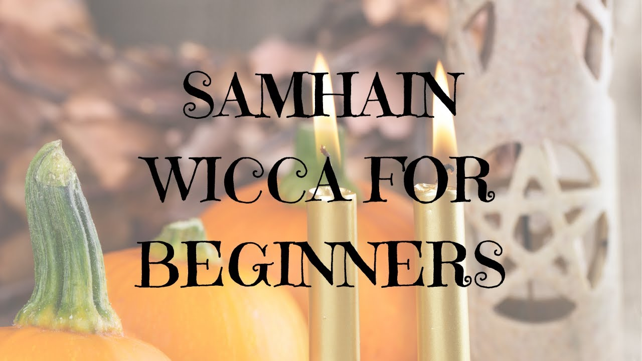 samhain: wicca for beginners - youtube