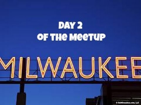 Milwaukee Meetup Day 2