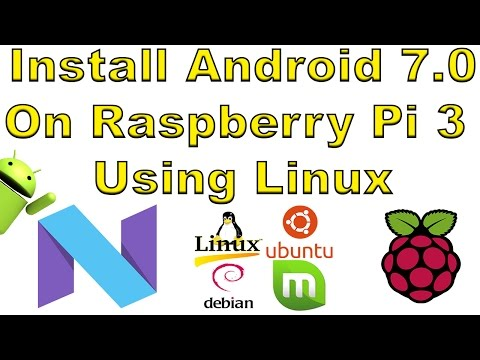 How To Install Android Android Nougat 7.0 On Raspberry Pi 3 Using Linux