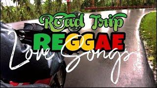 ROAD TRIP REGGAE MIX LOVE SONGS