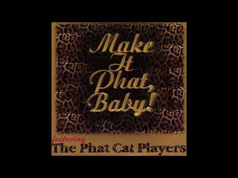 Phat Cat Players - Stay High