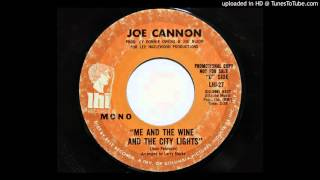 Joe Cannon - Me And The Wine And The City Lights (LHI 27)