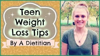 Teen Weight Loss Tips // Healthy Tips for Teenagers to Lose Weight // By A Dietitian