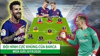 Siêu đội hình trong mơ của Barcelona mùa giải 2019/2020 | Messi không phải gánh team nữa rồi !!!