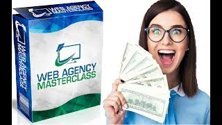 Web Agency Masterclass Review - Does It Work or Scam?