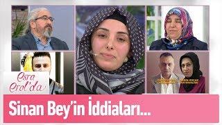 Sinan bey'in iddiaları... - Esra Erol'da 26 Mart 2019