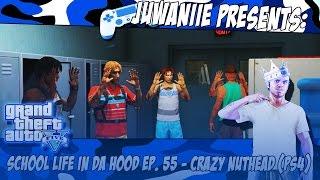GTA5 School Life In Da Hood Ep. 55 - Crazy NutHead (PS4)