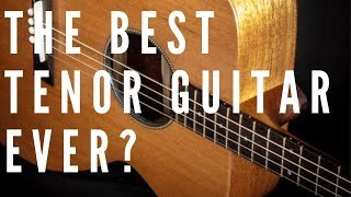 the best tenor guitar ever?