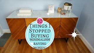 10 Things I STOPPED Buying! MINIMALISM How To Save Money!