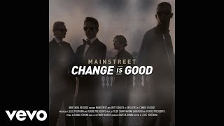 MainStreet - Change is Good (Official Audio)