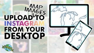 One Minute Map Hack: How to Upload an Image to Instagram From Your Desktop