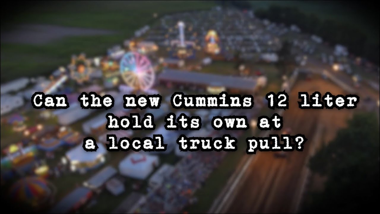 Can the new Cummins 12 liter hold its own at a local truck pull?