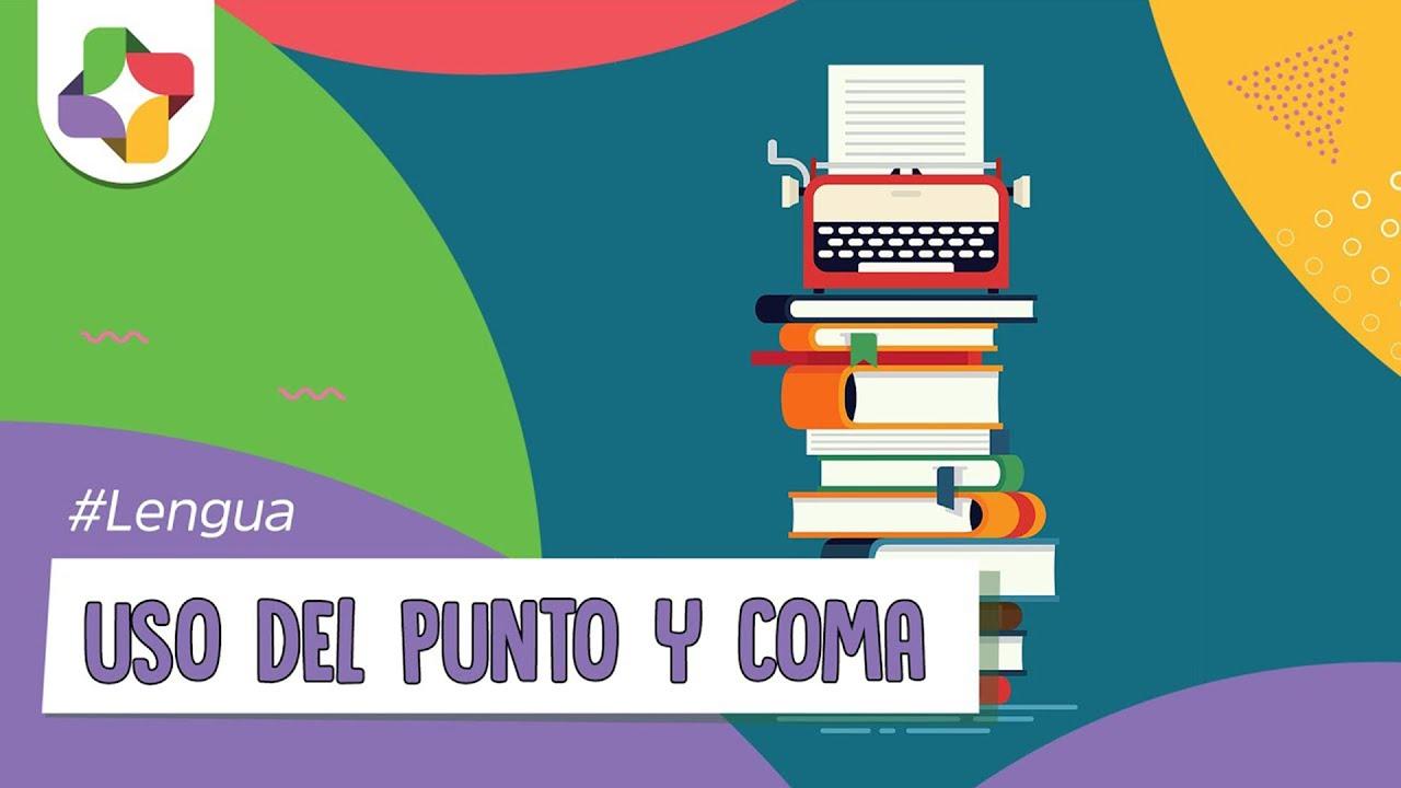 Uso Del Punto Y Coma Reglas Gramaticales Educatina Youtube