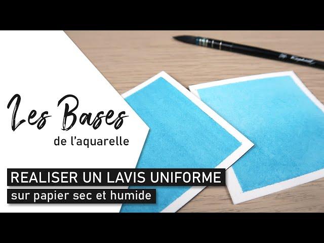 Les BASES DE L'AQUARELLE - Réaliser un lavis uniforme