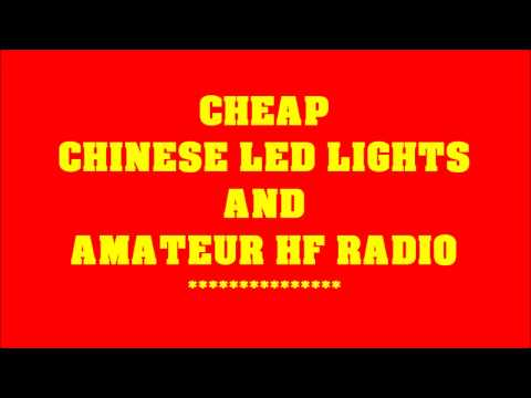 Amateur Radio vs  Cheap Chinese LED Lights - YouTube