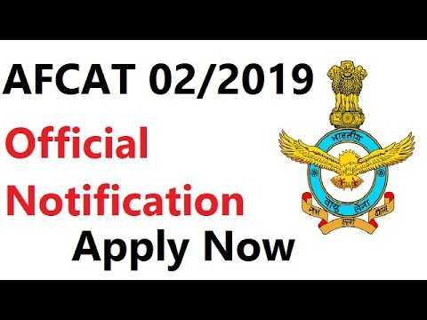 AFCAT 02/2019 Official Notification   Apply Now  