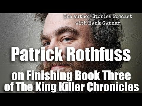 Patrick Rothfuss talks about finishing book 3 of Kingkiller Chronicles
