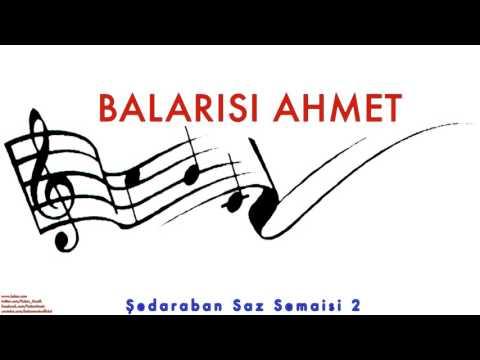 Balarısı Ahmet- Şedaraban Saz Semaisi 2 [ Balarısı Ahmet © 2005 Kalan Müzik ]