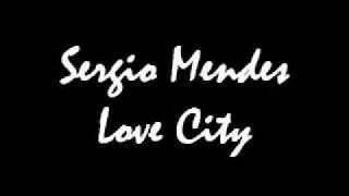 Sergio Mendes Love City