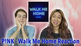 P!nk - Walk Me Home (REACTION!) Video