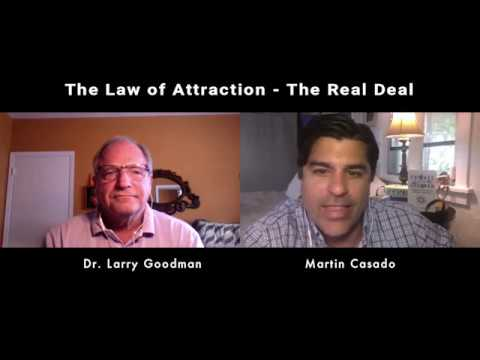 The Law of Attraction - The Real Deal - with Dr. Larry Goodman
