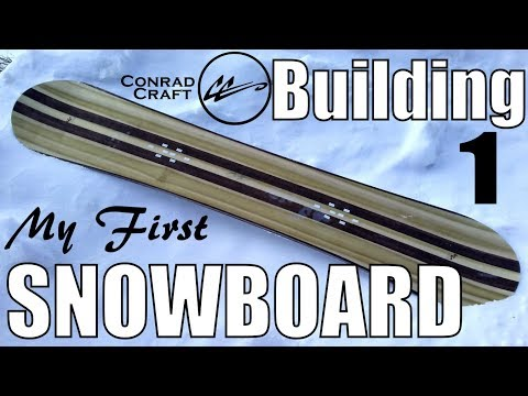 BUILDING A SNOWBOARD part 1. Making my custom snowboard. Conrad Craft