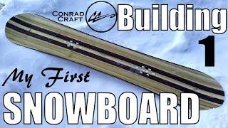 BUILDING A SNOWBOARD part 1. Making my custom snowboard. Conrad Craft