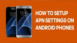 HOW TO SETUP APN SETTINGS ANDROID PHONES