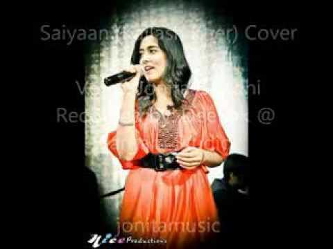 'Saiyaan' Kailash Kher covered by Jonita...