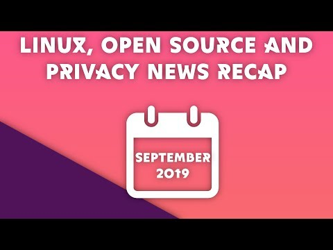 news-recap-for-linux,-open-source,-and-privacy---september-2019