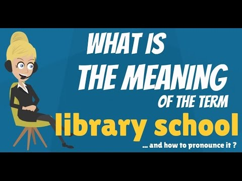 what-is-library-school?-what-does-library-school-mean?-library-school-meaning
