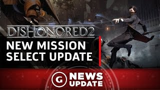 Dishonored 2 Finally Getting Mission-Select and New Difficulty Settings - GS News Update