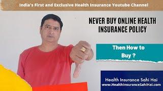 Don't buy Online Health Insurance Policy - By Health Insurance Sahi Hai