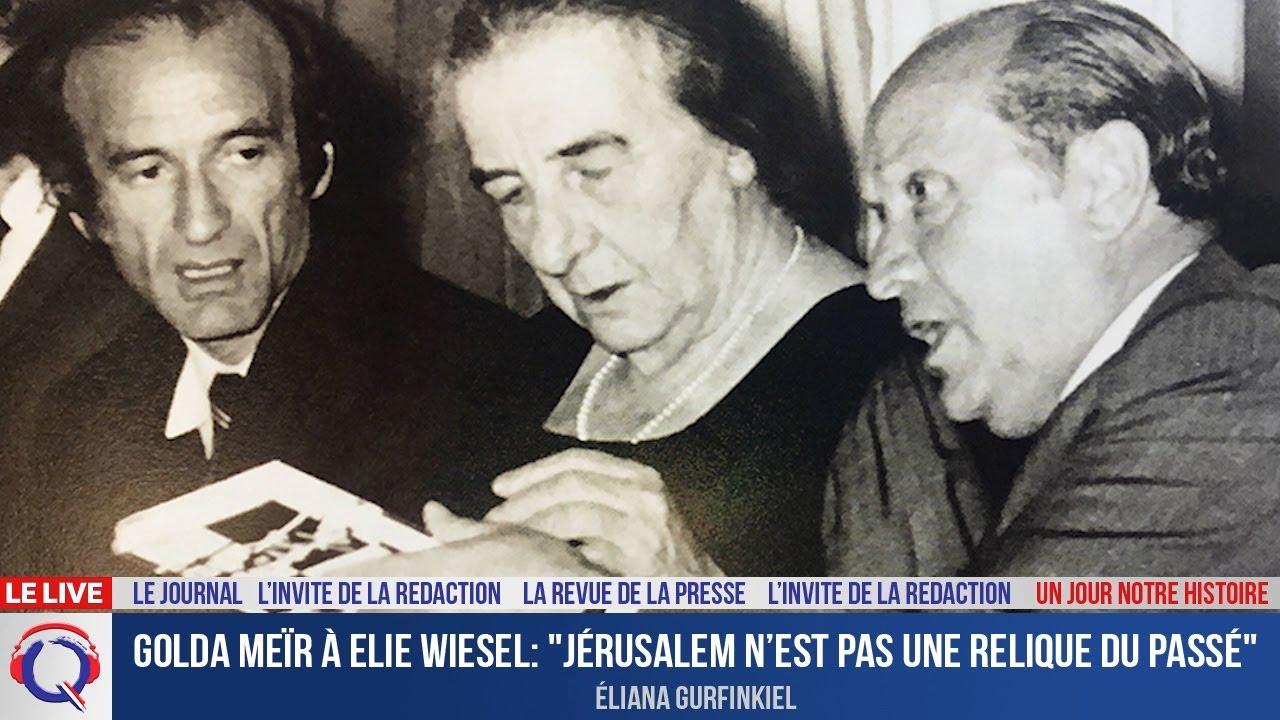 """Golda Meïr à Elie Wiesel: """"Jérusalem n'est pas une relique du passé"""" - Un jour notre Histoire du 6.8"""